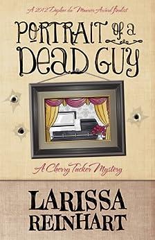 Portrait of a Dead Guy (A Cherry Tucker Mystery Book 1) by [Reinhart, Larissa]