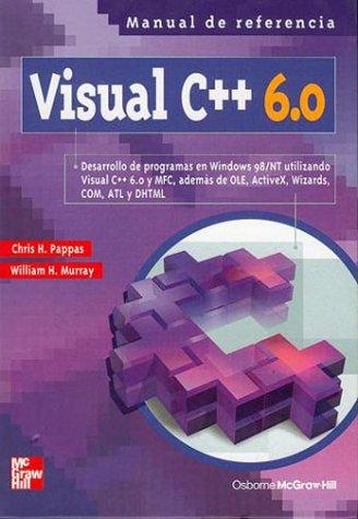 Microsoft Visual C ++ 6.0 Manual De Referencia by McGraw-Hill Spanish