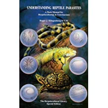 Understanding Reptile Parasites: A Basic Manual for Herpetoculturists & Veterinarians