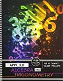 Applied Algebra and Trigonometry, Witkowski, Joseph and Phillips, Eileen, 0757582834
