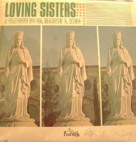 Loving Sisters A Tribute to Dr. Martin Luther King (A Tribute To Dr Martin Luther King)