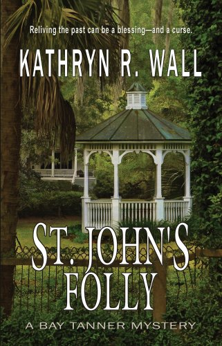 St. John's Folly (A Bay Tanner Mystery Book 12)