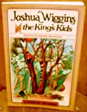 img - for Joshua Wiggins and the King's Kids: Stories for Family Devotions book / textbook / text book