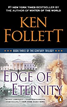 Edge of Eternity (The Century Trilogy, Book 3) by [Follett, Ken]