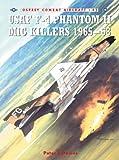 USAF F-4 Phantom II MiG Killers 1965-68, Peter E. Davies, 1841766569