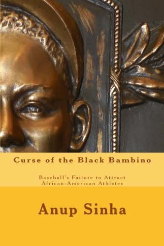 Search : Curse of the Black Bambino: Baseball's Failure to Attract African-American Athletes