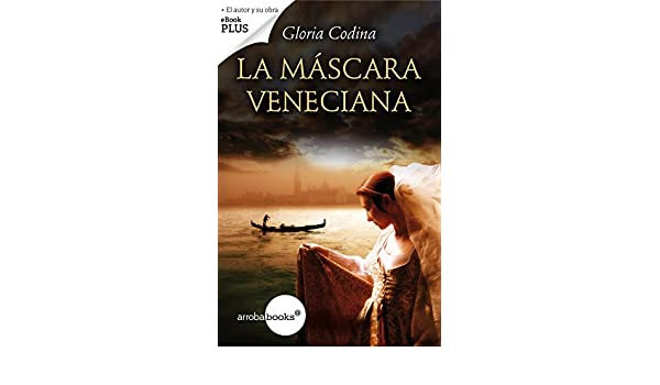 La máscara veneciana (Spanish Edition) - Kindle edition by Gloria Codina. Literature & Fiction Kindle eBooks @ Amazon.com.