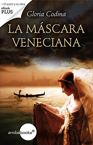 La máscara veneciana (Spanish Edition) by [Codina, Gloria]