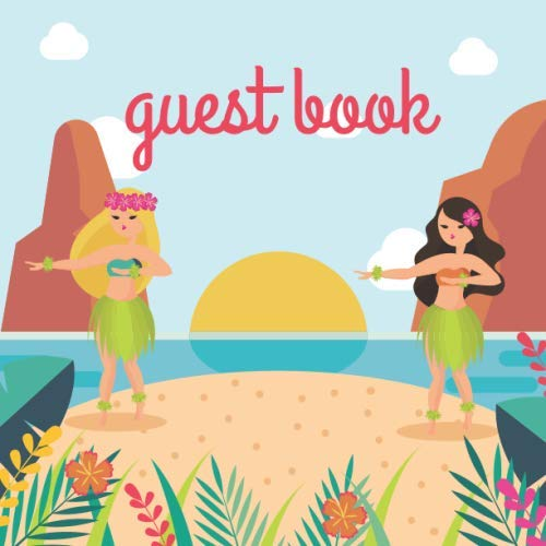 Guest Book: Tropical Hawaiian hula cover for luau, beach, birthday party celebration- Sign in book with space for email, address, and photos