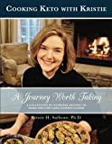 img - for Journey to Health: A Journey Worth Taking: Cooking Keto with Kristie (Volume 2) book / textbook / text book
