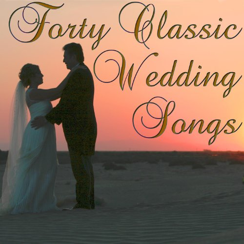 Forty Classic Wedding Songs