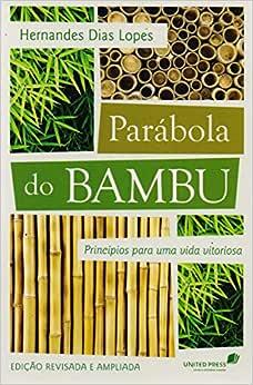Parábola do bambu: Princípios para uma vida vitoriosa