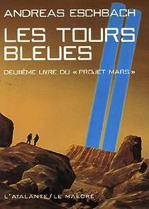 Le projet Mars, tome 2 : Les tours bleues par Eschbach