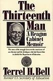 The Thirteenth Man, Terrel H. Bell, 0029023513