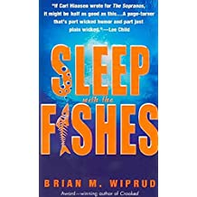 [(Sleep with the Fishes)] [By (author) Brian M Wiprud] published on (December, 2006)