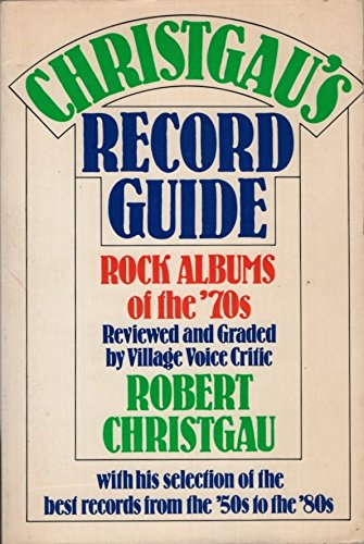 Christgau's Record Guide: Rock Albums of the Seventies