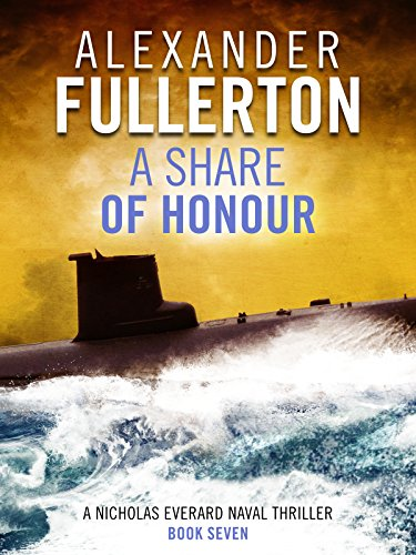 - A Share of Honour (Nicholas Everard Naval Thrillers Book 7)