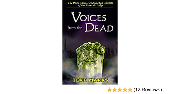 Voices From the Dead:: The Dark Rituals and Hidden Worship of the Masonic  Lodge
