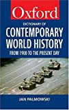 A Dictionary of Contemporary World History, Jan Palmowski, 019860484X