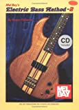 Mel Bay's Electric Bass Method, Volume 2, Roger Filiberto, 078666519X