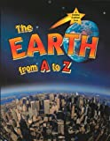 The Earth from A to Z, Bobbie Kalman and John Crossingham, 0865054134