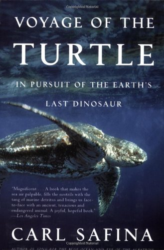 (Voyage of the Turtle: In Pursuit of the Earth's Last Dinosaur)
