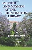 Murder and Mayhem at the Huntington Library, Gay Kinman and Jill Cogen, 1483929108