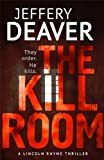 The Kill Room: Lincoln Rhyme Book 10 (Lincoln Rhyme thrillers)