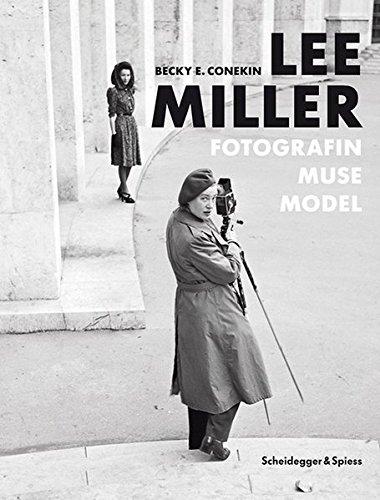 Lee Miller: Fotografin, Muse, Model