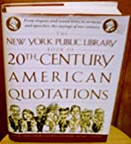 The New York Public Library Book of 20th Century American Quotations, Stephen Donadio and Joan Smith, 0446516392