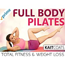 Full Body Pilates Total Body Fitness & Weight Loss - Kait Coats