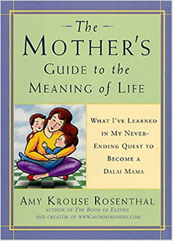 The Mother's Guide to the Meaning of Life: What I'Ve Learned