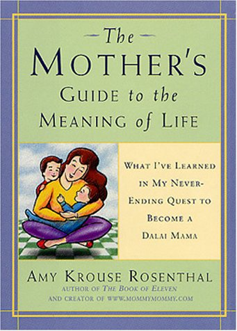 Mother's Guide to the Meaning of Life: What I've Learned in My Never-Ending Quest to Become a Dalai Mama