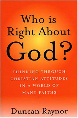Download online Who Is Right About God?: Thinking Through Christian Attitudes in a World of Many Faiths PDF, azw (Kindle)