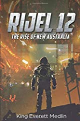 Rijel 12: The Rise of New Australia: An action-packed thrill ride of rebellion and hope Paperback