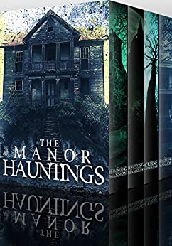 The Manor Hauntings: A Collection Of Riveting Haunted House Mysteries by [Donovan, J.S, Clarke, Alexandria, Hunt, James, Hayden, Roger]