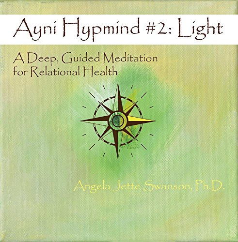 Ayni Hypmind #2: Light (A Deep, Guided Meditation for Relational Health)
