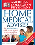 American College of Physicians Home Medical Adviser, David R. Goldman and Dorling Kindersley Publishing Staff, 0789489333