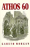 Front cover for the book Athos 60: A Journal of a Visit to the Holy Mountain in the Days of Its Decline by Gareth Morgan