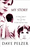 """""""My Story - A Child Called 'It', The Lost Boy, A Man Named Dave"""" av Dave Pelzer"""