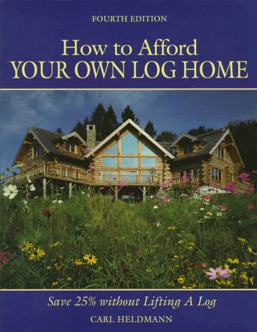 (How to Afford Your Own Log Home)