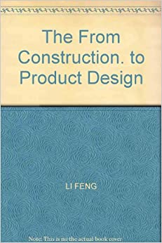 The From Construction. to Product Design