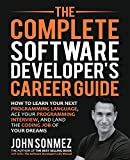 The Complete Software Developer's Career Guide: How to Learn Programming Languages Quickly, Ace
