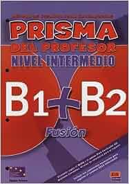 PRISMA B1+B2 Fusión, Nivel Intermedio. Libro del profesor