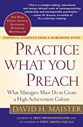 (Practice What You Preach: What Managers Must Do to Create a High Achievement Culture) By Maister, David H. (Author) Paperback on (06 , 2003)