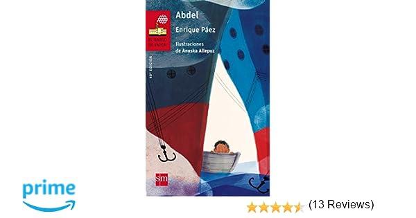 Abdel (El Barco de Vapor Roja): Amazon.es: Enrique Páez, Ana C. Allepuz Palau [Anuska Allepuz]: Libros