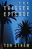 The Trigger Episode, Tom Straw, 0786718781