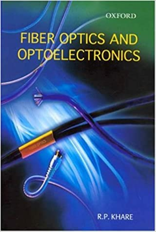 Fiber Optics Optoelectronics R.P. Khare