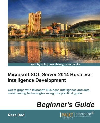 Download Microsoft SQL Server 2014 Business Intelligence Development Beginners Guide pdf