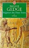 Seigneurs des Deux Terres, tome 2 : L'oasis par Gedge